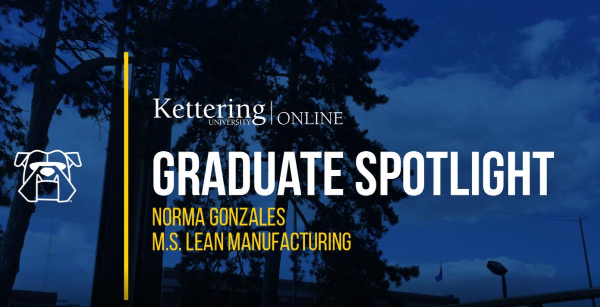 Graduate spotlight Kettering University Online