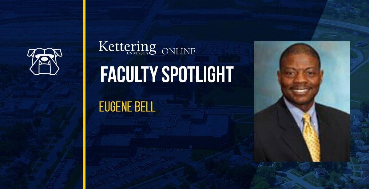 Faculty Spotlight: Eugene Bell