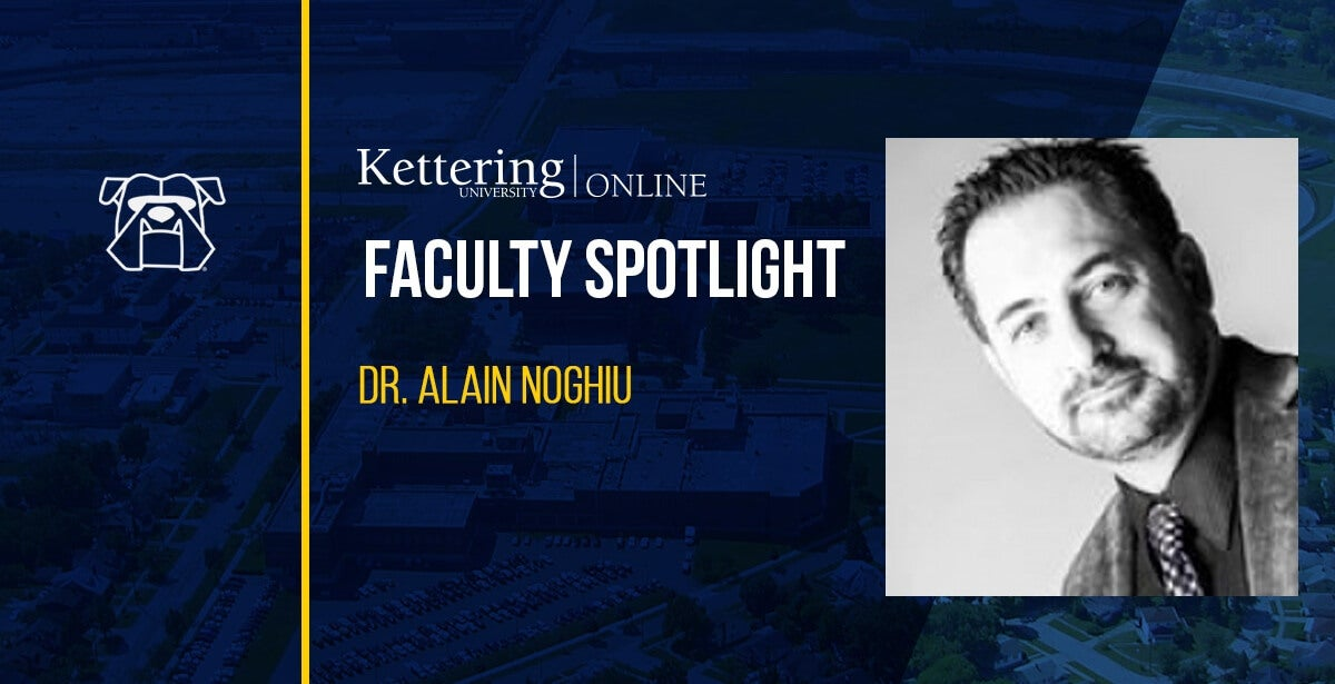 Faculty Spotlight: Dr. Alain Noghiu