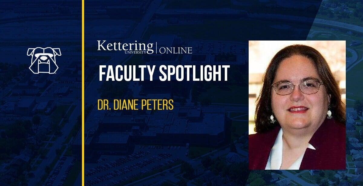 Faculty Spotlight: Dr. Diane Peters, Associate Professor Mechanical Engineering, Kettering University