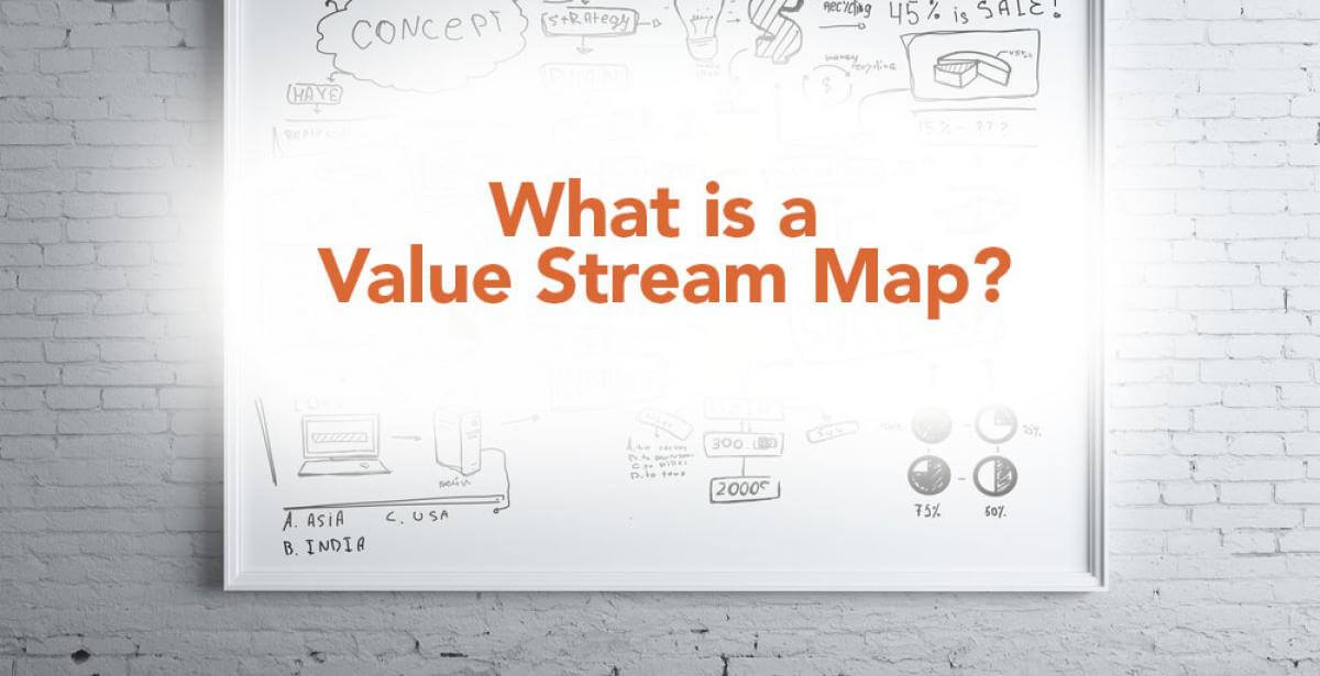 What Is a Value Stream Map?